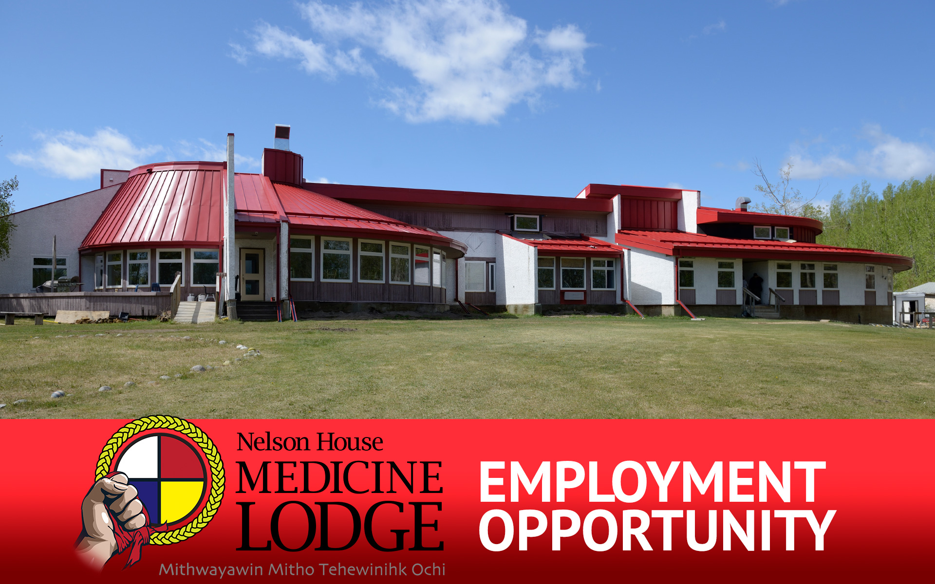 Nelson House Medicine Lodge Employment Opportunity